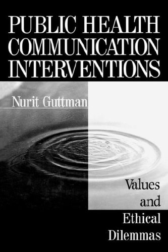 Public Health Communication Interventions: Values and Ethical Dilemmas 9780761902607