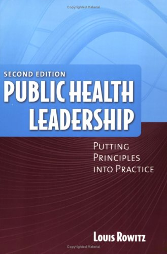 Public Health Leadership: Putting Principles Into Practice 9780763750503