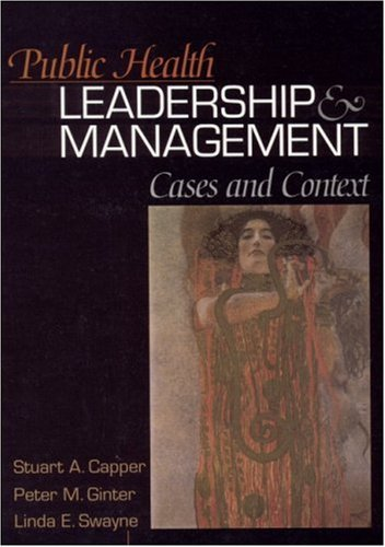 Public Health Leadership and Management: Cases and Context 9780761923183