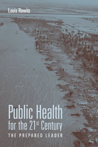 Public Health for the 21st Century: The Prepared Leader 9780763747787