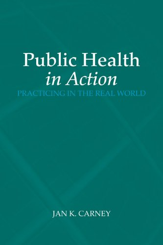 Public Health in Action: Practicing in the Real World 9780763734473