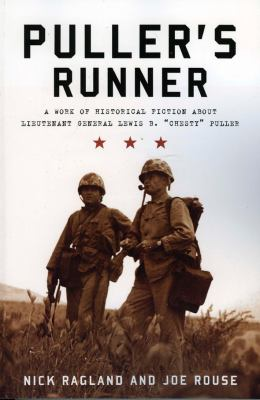 Puller's Runner: A Work of Historical Fiction about Lieutenant General Lewis B. Chesty Puller