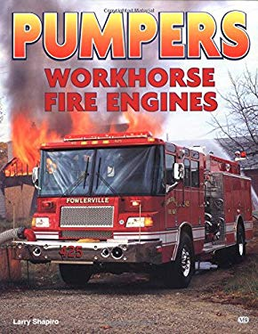 Pumpers: Workhorse Fire Engines 9780760306727