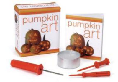 Pumpkin Art [With Mini Tools, 3 Colored Sheets of Cellophane, Candle] 9780762413751