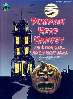 Pumpkin Head Harvey: Piano/Vocal/Chords, Book & CD [With CD] 9780769268620