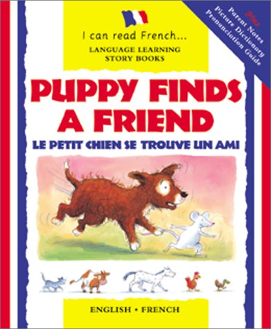 Puppy Finds a Friend/English-French: Le Petit Chien Trouve Un Copain 9780764152856