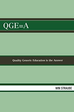 QGE=A: Quality Generic Education Is the Answer 9780761837718