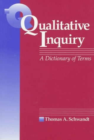 Qualitative Inquiry: A Dictionary of Terms 9780761902546