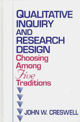 Qualitative Inquiry and Research Design: Choosing Among Five Traditions 9780761901433