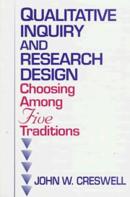 Qualitative Inquiry and Research Design: Choosing Among Five Traditions 9780761901440