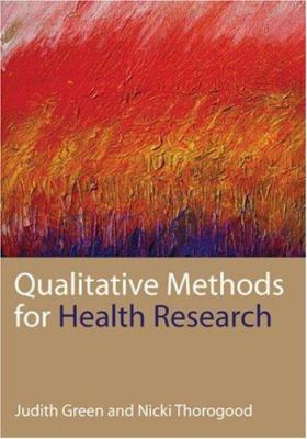 Qualitative Methods for Health Research 9780761947714