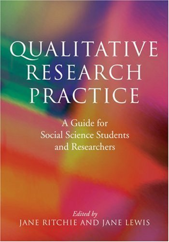 Qualitative Research Practice: A Guide for Social Science Students and Researchers 9780761971108