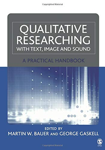 Qualitative Researching with Text, Image and Sound: A Practical Handbook for Social Research 9780761964810