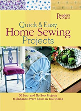 Quick & Easy Home Sewing Projects: 50 Low- And No-Sew Projects to Enhance Every Room in Your Home 9780762105854