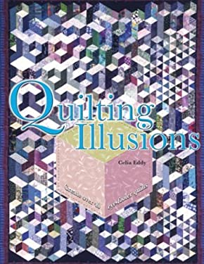 Quilting Illusions: Create Over 40 Eye-Fooler Quilts 9780764156779