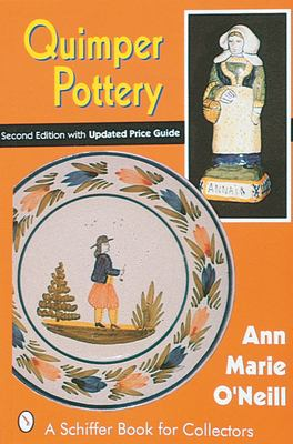 Quimper Pottery: A Guide to Origins, Styles, and Values 9780764304668