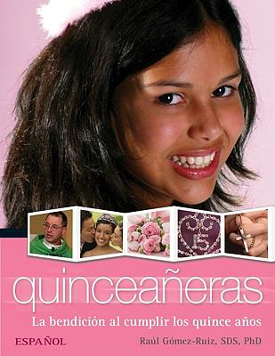 Quinceaneras: La Bendicion al Cumplir los Quince Anos = Quinceaneras: Order for the Blessing on the Fifteenth Birthday 9780764818882