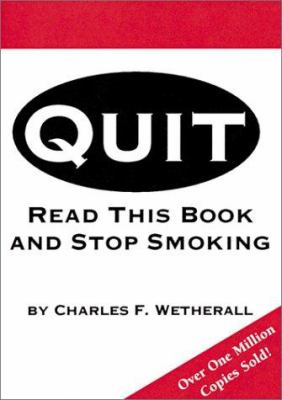 Quit: Read This Book and Stop Smoking 9780762410705