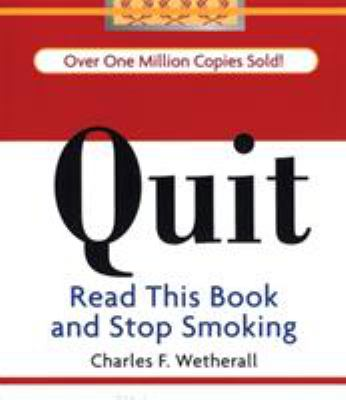 Quit: Read This Book and Stop Smoking 9780762430475