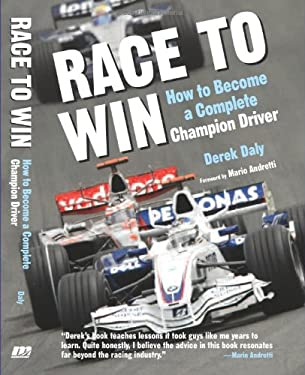 Race to Win: How to Become a Complete Champion Driver 9780760331859