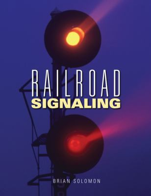 Railroad Signaling 9780760338810
