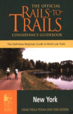 Rails-To-Trails New York: The Official Rails-To-Trails Conservancy Guidebook 9780762704507