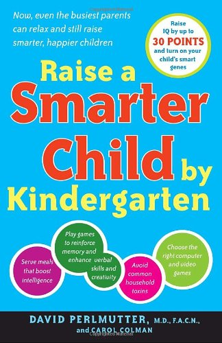 Raise a Smarter Child by Kindergarten: Build a Better Brain and Increase IQ Up to 30 Points 9780767923026