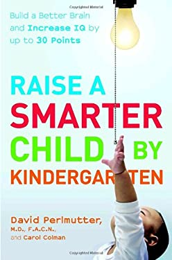 Raise a Smarter Child by Kindergarten: Build a Better Brain and Increase IQ by Up to 30 Points 9780767923019