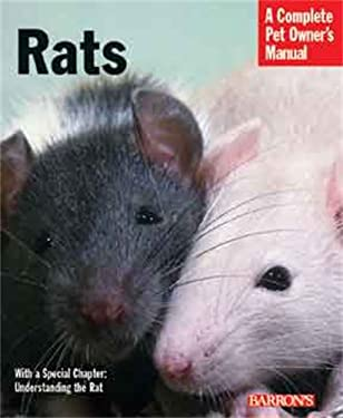 Rats: Everything about Purchase, Cre, Nutrition, Handing, and Behavior 9780764120121