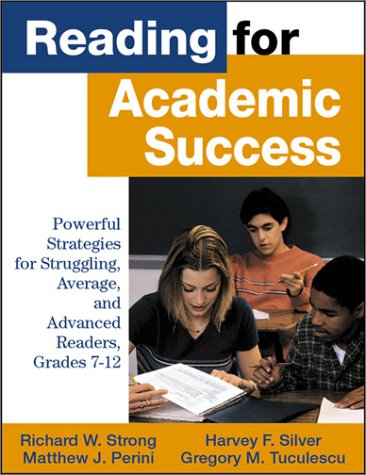 Reading for Academic Success: Powerful Strategies for Struggling, Average, and Advanced Readers, Grades 7-12 9780761978336