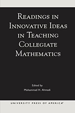 Readings in Innovative Ideas in Teaching Collegiate Mathematics 9780761823254