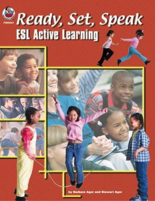 Ready, Set, Speak ESL Active Learning, Grades K-5 9780768230727