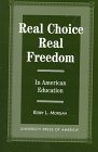 Real Choice, Real Freedom: In American Education 9780761808558