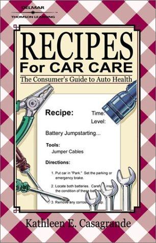 Recipes for Car Care: Guide to Auto Health 9780766828384