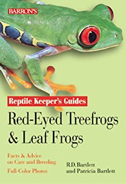 Red-Eyed Tree Frogs and Leaf Frogs - Bartlett, Richard D. / Bartlett, Patricia / Bartlett, Patricia Pope