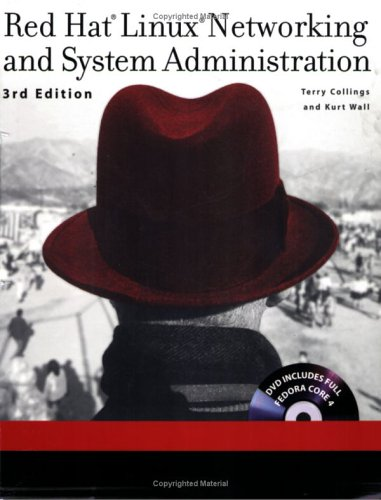 Red Hat Linux Networking and System Administration [With CD-ROM] 9780764599491
