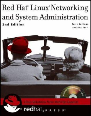 Red Hat Linux Networking and System Administration [With CDROM] 9780764544989
