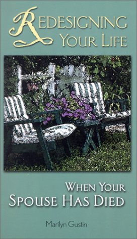 Redesigning Your Life When Your Spouse Has Died 9780764807985