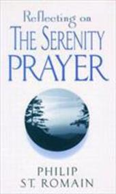 Reflecting on the Serenity Prayer - St Romain, Philip