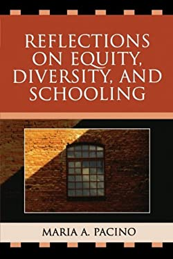 Reflections on Equity, Diversity, & Schooling 9780761838173