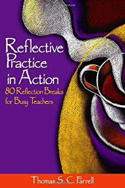 Reflective Practice in Action: 80 Reflection Breaks for Busy Teachers 9780761931638
