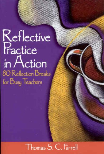 Reflective Practice in Action: 80 Reflection Breaks for Busy Teachers 9780761931645
