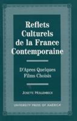 Reflects Culturels de La France Contemporaine: D'Apres Quelques Films Choisis 9780761809470