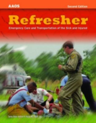 Refresher: Emergency Care and Transportation of the Sick and Injured 9780763742294