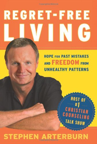 Regret-Free Living: Hope for Past Mistakes and Freedom from Unhealthy Patterns 9780764204241