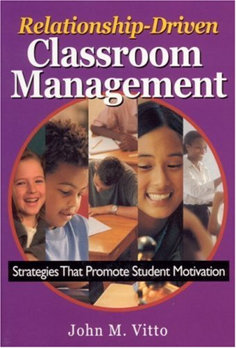 Relationship-Driven Classroom Management: Strategies That Promote Student Motivation 9780761946786