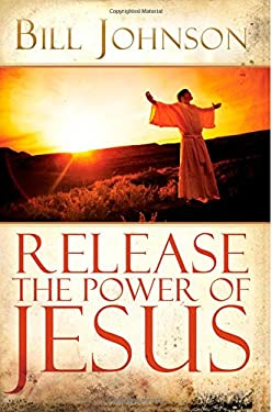 Release the Power of Jesus 9780768427127