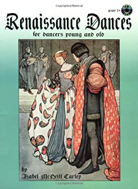 Renaissance Dances: For Dancers Young and Old, Book & CD [With CD] 9780769294858