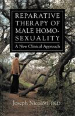 Reparative Therapy of Male Homosexuality: A New Clinical Approach 9780765701428