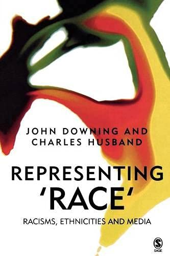 Representing Race: Racisms, Ethnicity and the Media 9780761969129